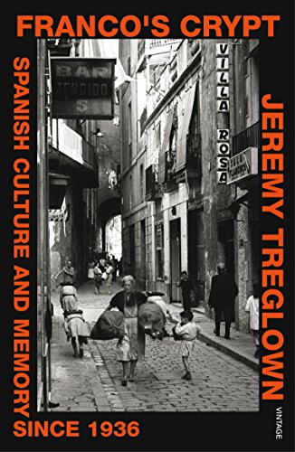 9781784701154: Franco's Crypt: Spanish Culture and Memory Since 1936