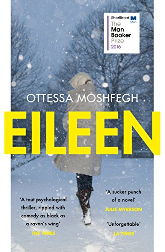 9781784701468: Eileen: Shortlisted for the Man Booker Prize 2016