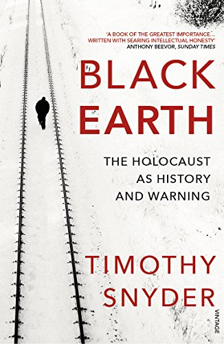 9781784701482: Black Earth: The Holocaust as History and Warning