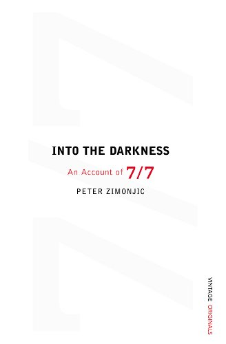 9781784701970: Into the Darkness: an Account of 7/7