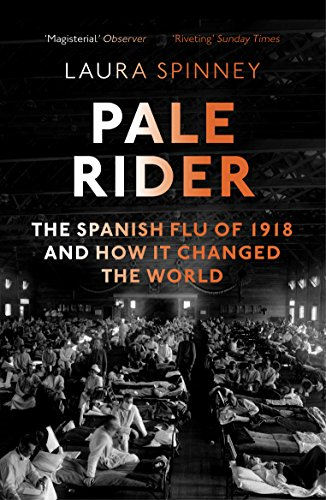 9781784702403: Pale Rider: The Spanish Flu of 1918 and How it Changed the World