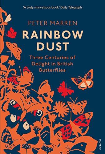 9781784703189: Rainbow Dust: Three Centuries of Delight in British Butterflies