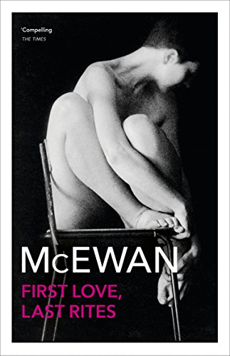 9781784703608: First Love, Last Rites