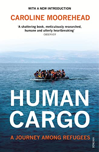 9781784703615: Human Cargo: A Journey among Refugees