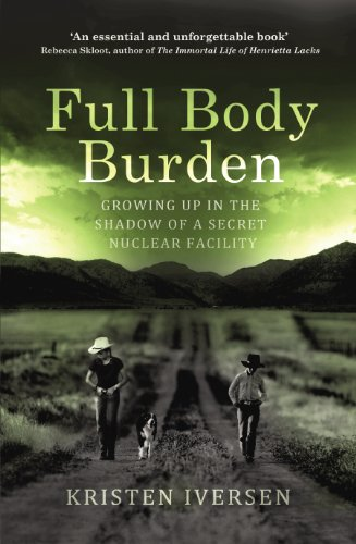 9781784703752: Full Body Burden: Growing Up in the Shadow of a Secret Nuclear Facility
