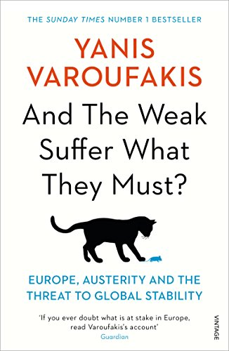 9781784704117: And The Weak Suffer What They Must?: Europe, Austerity and the Threat to Global Stability
