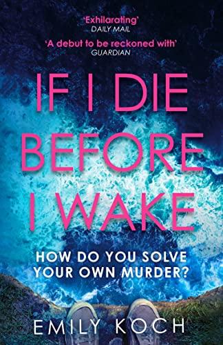 9781784705718: If I Die Before I Wake