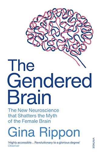 9781784706814: The Gendered Brain: The new neuroscience that shatters the myth of the female brain