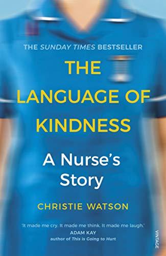 9781784706883: The Language of Kindness: A Nurse's Story