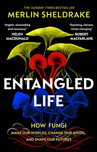 9781784708276: Entangled Life: How Fungi Make Our Worlds, Change Our Minds and Shape Our Futures