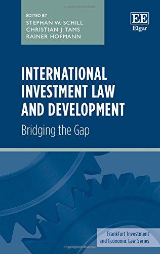 International Investment Law and Development: Bridging the Gap (Frankfurt Investment and Economic ...