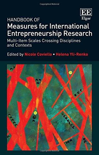 Handbook of Measures for International Entrepreneurship Research: Multi-Item Scales Crossing ...