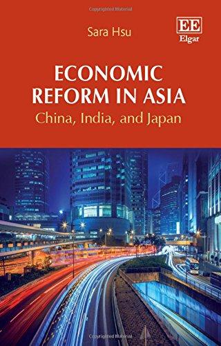Economic Reform in Asia: China, India, and Japan (Hardback): Sara Hsu