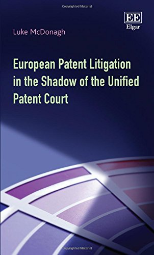 9781784714734: European Patent Litigation in the Shadow of the Unified Patent Court