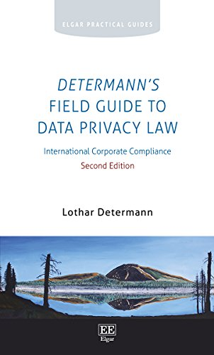 Determann's Field Guide to Data Privacy Law: International Corporate Compliance (Elgar ...