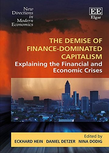 The Demise of Finance-Dominated Capitalism: Eckhard Hein