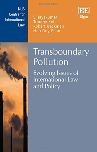 Transboundary Pollution: Evolving Issues of International Law and Policy (NUS Centre for ...