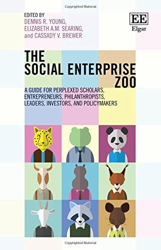 The Social Enterprise Zoo: A Guide for Perplexed Scholars, Entrepreneurs, Philanthropists, Leaders,...