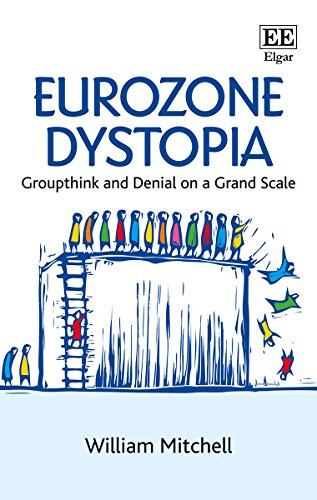 9781784716677: Eurozone Dystopia: Groupthink and Denial on a Grand Scale