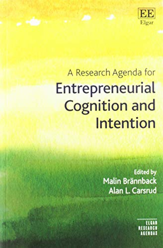 A Research Agenda for Entrepreneurial Cognition and: Malin Brännback;Alan L.