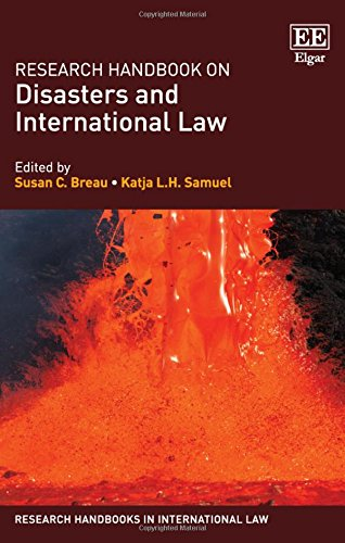 Research Handbook on Disasters and International Law (Research Handbooks in International Law ...