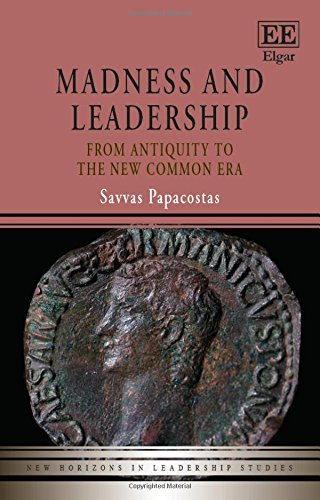 9781784719579: Madness and Leadership: From Antiquity to the New Common Era (New Horizons in Leadership Studies series)