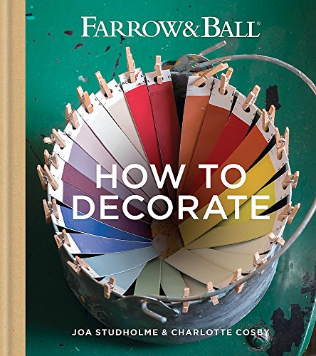 9781784720872: Farrow & Ball How to Decorate: Transform your home with paint & paper