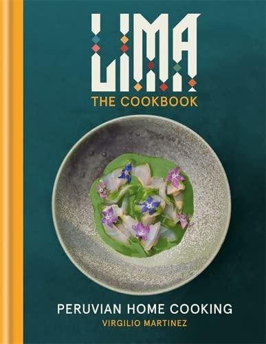 Lima Cookbook: Peruvian Home Cooking: Martinez, Virgilio; Bianchi, Luciana