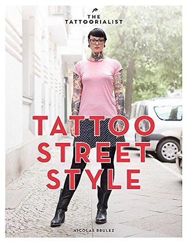 9781784720926: The Tattoorialist: Tattoo street style