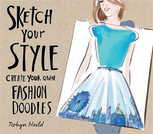 9781784721220: Sketch Your Style: Create Your Own Fashion Doodles