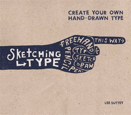 9781784721237: Sketching Type: Create Your Own Hand-Drawn Type