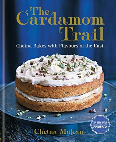 The Cardamom Trail: Chetna Bakes with Flavours: Makan, Chetna