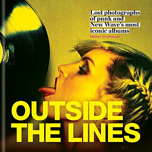 9781784721497: Outside the Lines: Lost photographs of punk and new wave's most iconic albums
