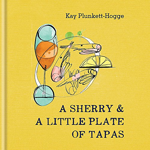 9781784721541: A Sherry & A Little Plate of Tapas