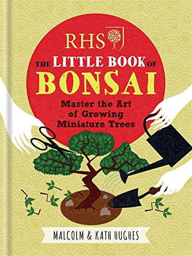 RHS the Little Book of Bonsai: Master: Hughes, Malcolm and