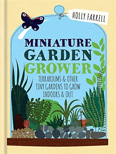 9781784721718: RHS Miniature Garden Grower: Terrariums & Other Tiny Gardens to Grow Indoors & Out