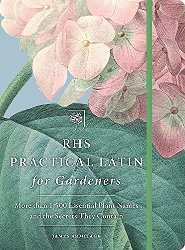 9781784722265: RHS Practical Latin for Gardeners: More than 1,500 Essential Plant Names and the Secrets They Contain