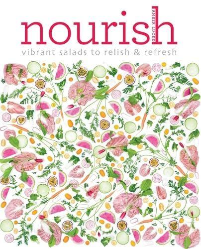 9781784722326: Nourish: Vibrant salads to relish & refresh