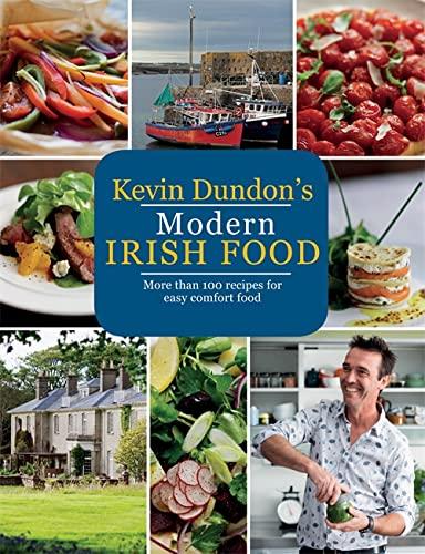 9781784722883: Kevin Dundon's Modern Irish Food