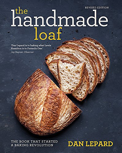 9781784723347: The Handmade Loaf: The book that started a baking revolution
