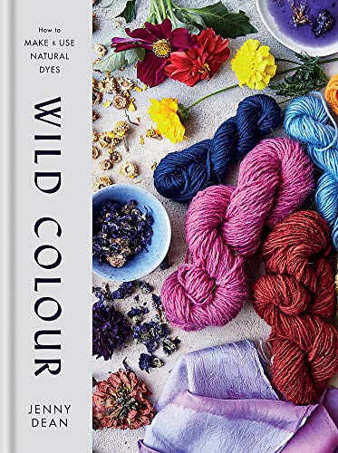 9781784725532: Wild Colour: How to Make and Use Natural Dyes