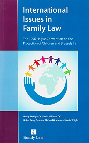 9781784731526: International Issues in Family Law: The 1996 Hague Convention on the Protection of Children and Brussels IIa