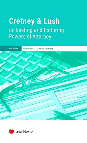 9781784733766: Cretney & Lush on Lasting and Enduring Powers of Attorney: Eighth Edition