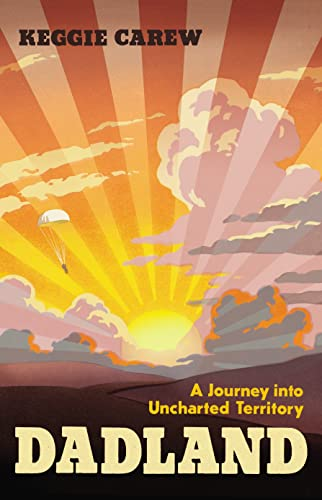 Dadland: A Journey into Uncharted Territory: Carew, Keggie