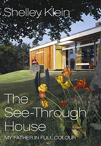 9781784743109: The See-Through House: My Father in Full Colour