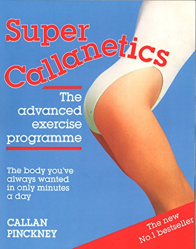 9781784750510: Super Callanetics: The Advanced Exercise Programme