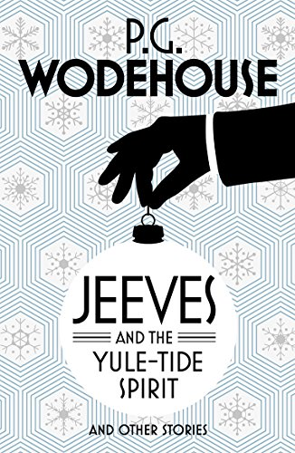 9781784750787: Jeeves and the Yule-Tide Spirit and Other Stories