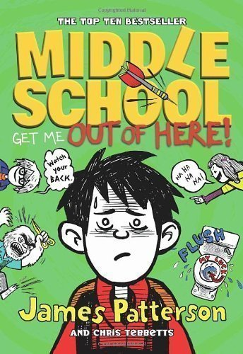 9781784750978: Middle School: Get Me Out of Here! by Patterson, James (2013)