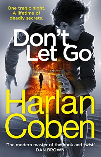 9781784751159: Don't Let Go: from the #1 bestselling creator of the hit Netflix series The Stranger