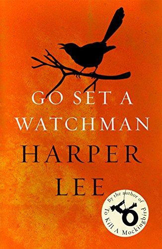 9781784752460: Go Set a Watchman: Harper Lee's sensational lost novel